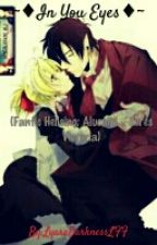 ~♦ In You Eyes♦~( Fanfic Hellsing: Alucard × Seres Victoria) by Lyare_LFF