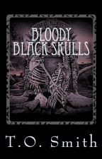 Bloody Black Skulls (Bloody Royals Book III) by lightthecandle