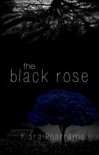 The Black Rose [COMPLETED] {ROUGH DRAFT} by FantasyDreamer93