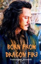 Born from Dragon Fire [Bard the Bowman FF] by majestic_bxrnes