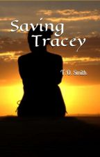 Saving Tracey (#Wattys2017) by lightthecandle