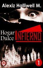 HOGAR DULCE INFIERNO - ELEGIDOS by AlexizHalliwellM
