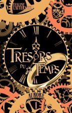 Trésors du Temps - Tome 1 : Aurore by YLValiera