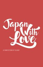 Japan With Love [Threeshots] by elship_L