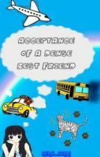 Acceptance Of A Dense Best Friend by Neko_Gami