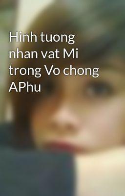 Hinh tuong nhan vat Mi trong Vo chong APhu