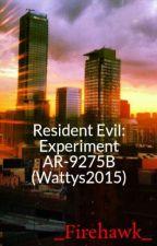 Resident Evil: Experiment AR-9275B (Wattys2015) by _Firehawk_