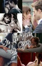 En La Piel de Grey by mjoe2809
