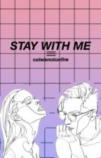 stay with me ⇒ dan howell x reader  by cateisnotonfire