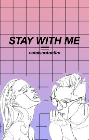 stay with me ⇒ dan howell x reader