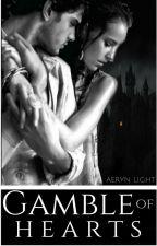 Gamble of Hearts by ephtychia