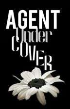 Agent Undercover by writerbug61731