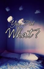 you did what?(Camren) by camrenn14