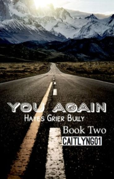 You Again || Hayes Grier Bully Story Book 2
