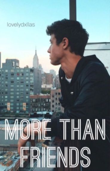 More Than Friends (Cameron Dallas fanfic)