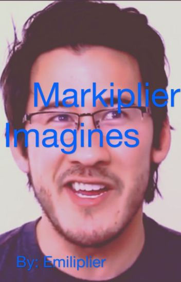 Markiplier Imagines