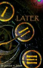 Later (boyxboy) by akosijabee