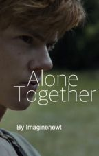 Alone Together by imaginenewt