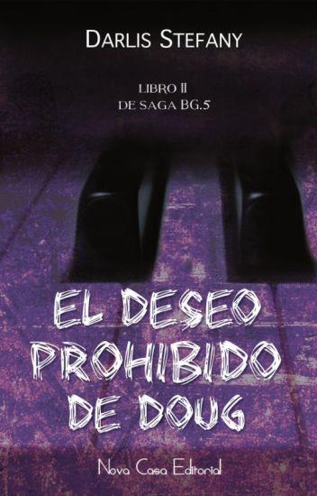 El Deseo Prohibido de Doug (BG.5 libro #2) Disponible en Librerías.