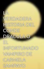 LA VERDADERA HISTORIA DEL CONDE DRACULA O EL INFORTUNADO VAMPIRO DE CARMELA SAMPAYO by santaclara