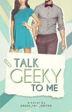 Chasing Status: Talk Geeky To Me (Published on Amazon & Kindle!) by Green_Tea_Writer