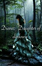 Diana: Daughter of Darkness by firabella