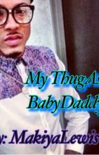 My thug ass babydaddy August Alsina Love Story by MakiyaLewis