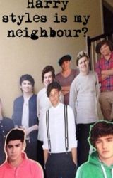 Harry Styles is my Neighbour? (Not a serious fanfic) by newharoldstilez