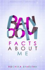 Random Facts About Me by fernweraki
