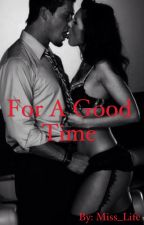 For a Good Time by Miss_Life