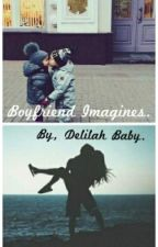 Boyfriend Imagines. by DelilahBaby