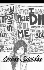 Letras Suicidas by BitchElmo93