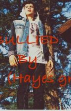 Bullied (Hayes Grier) by hayesgrierr1