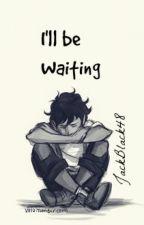 I'll be Waiting (Leo Valdez x Reader) by JackBlack48
