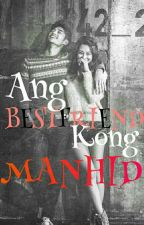 Ang Bestfriend kong Manhid by CKyoungbae