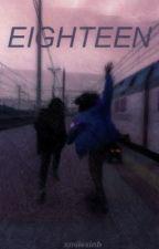 Eighteen •Amnesia Sequel•  by smilesinb