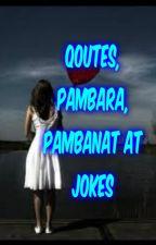 Qoutes, Pambara, Pambanat, At  Jokes by nastybitter
