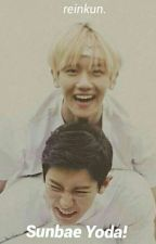 I Love My Sunbae YODA! [ChanBaek/Baekyeol] by reiinkun
