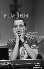 Sheldon Cooper x Reader .:The Love Theorem:. by NuNuPlez