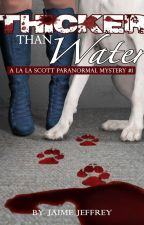 Thicker Than Water (La La Scott Paranormal Mystery) #1 by JaimeJeffrey