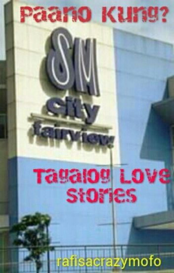 Paano Kung? (Tagalog Love Stories) (Completed)