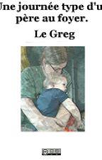 Une journée type d'un Père au foyer by LeGreg