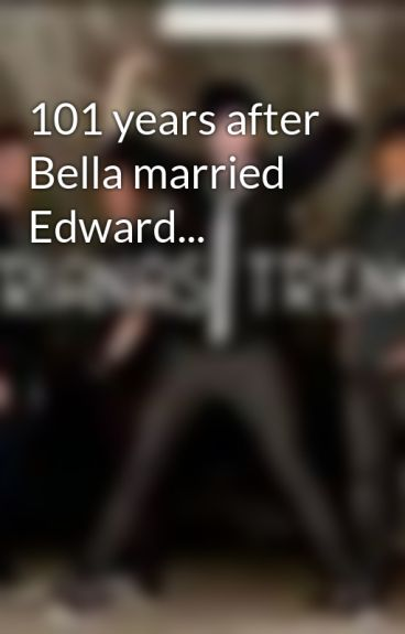 101 years after Bella married Edward... by triangle_vamp96