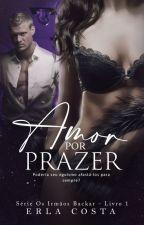 Série Os irmãos Backar- Amor por prazer (Lorde) -livro 1 by Erlatcosta