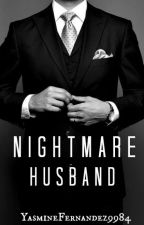 Nightmare Husband (ManxMan|Mpreg) Nightmare Series: BOOK ONE by YasmineFernandez9984