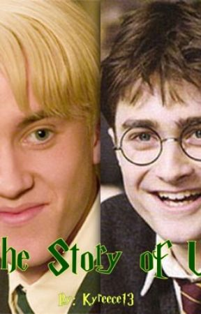The Story of Us (Drarry Fanfiction) by Kyreece13