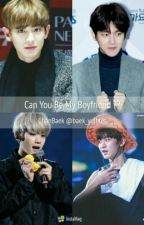 Can U be My Boyfriend? by Baek_SeoYoung
