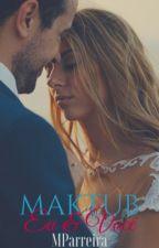 Maktub, eu e você! by MParreira