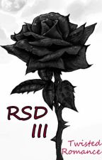 RSD III - Twisted Romance by CupidsCorner