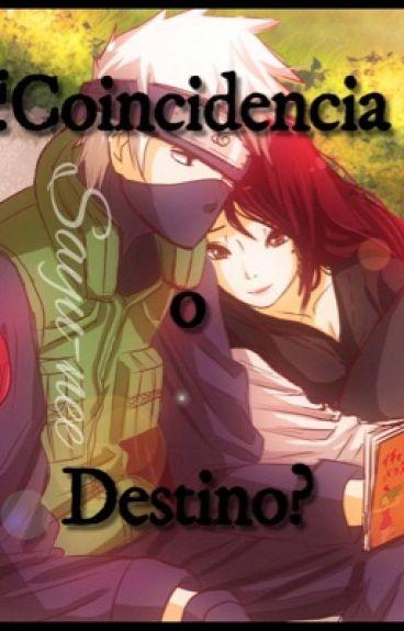 ¿Coincidencia o destino? (Kakashi Hatake) [Naruto]